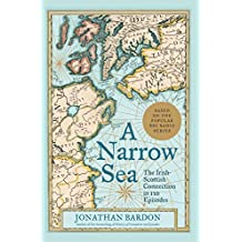 A Narrow Sea: The Irish-Scottish Connection in 120 Episodes - as heard on BBC Radio