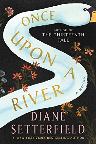 Once Upon a River: A Novel by [Setterfield, Diane]