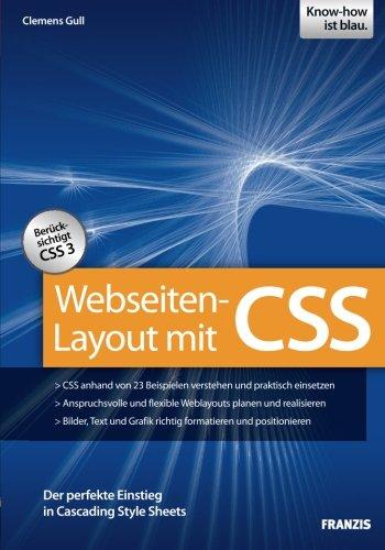 Webseiten-Layout mit CSS: Der perfekte Einstieg in Cascading Style Sheets - Berücksichtigt CSS 3 Taschenbuch – 28. Juni 2010 Clemens Gull Franzis Verlag GmbH 3772375685 Cascading Style Sheets - CSS