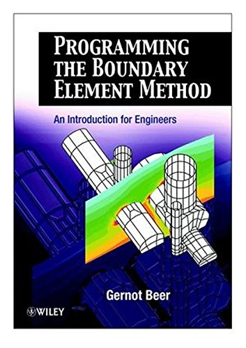 Programming the Boundary Element Method: An Introduction for Engineers by Wiley