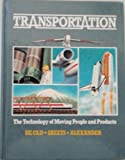Transportation : Technology of Moving People and Goods, DeOld, Alan R. and Sheet, Everett, 087192126X
