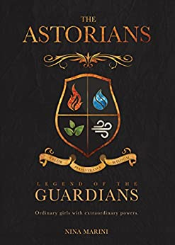 Legend of the Guardians (The Astorians Book 1) by [Marini, Nina]