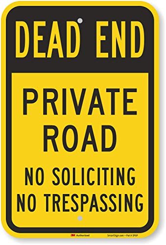 """""""Dead End - Private Road, No Soliciting, No Trespassing"""" Sign by SmartSign 
