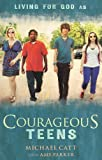 Courageous Teens, Michael Catt and Amy Parker, 143367906X