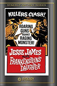 Jesse James Meets Frankestein's Daughter (1966) from Synergy Ent