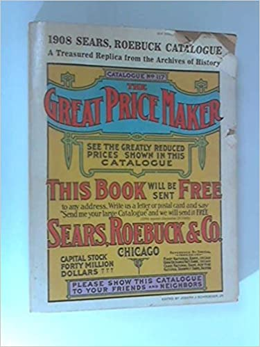 sears roebuck co 1908 catalogue no 117 the great price maker