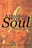 A Dialogue with My Soul, Roger Mahloch, 1475922515