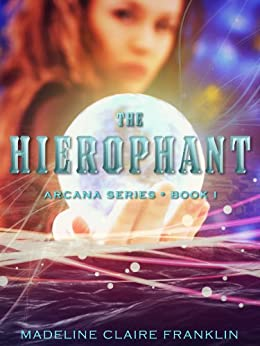 The Hierophant (Book 1 in The Arcana Series) by [Franklin, Madeline Claire]