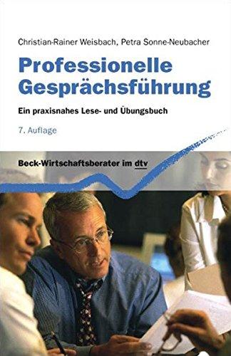 professionelle-gesprchsfhrung-ein-praxisnahes-lese-und-bungsbuch-dtv-beck-wirtschaftsberater