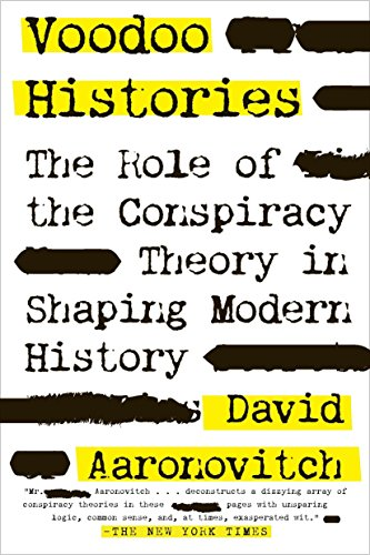 (Voodoo Histories: The Role of the Conspiracy Theory in Shaping Modern History)