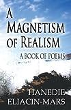 A Magnetism of Realism, Hanedie Eliacin-Mars, 1630042161