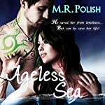 Ageless Sea: The Ageless Series | M.R. Polish