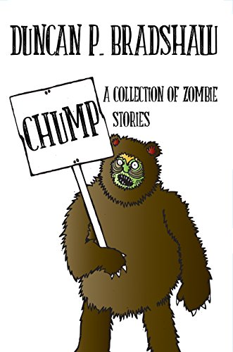 Chump: A Collection of Zombie Stories by [Bradshaw, Duncan P.]