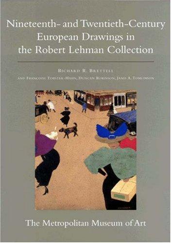 The Robert Lehman Collection at the Metropolitan Museum of Art, Volume IX: Nineteenth- and Twentieth-Century European Drawings (ROBERT LEHMAN COLLECTION IN THE METROPOLITAN MUSEUM OF (Costume Stores In Atlanta)
