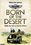 Born of the Desert: With the SAS in North Africa
