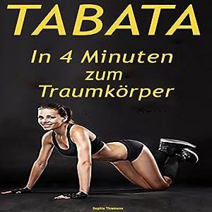Tabata: In 4 Minuten zum Traumkörper Hörbuch