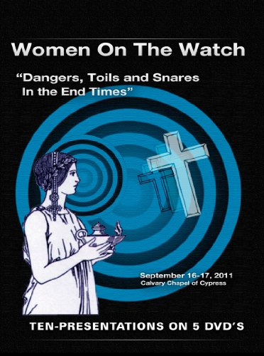 Women On The Watch: 'Dangers, Toils and Snares In the End Times'