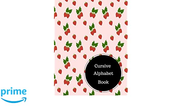 Cursive Alphabet Book: Create Cursive Writing Worksheets. Large ...