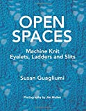 machine knitting stitches - Open Spaces: Machine Knit Eyelets, Ladders and Slits