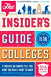 The Insider's Guide to the Colleges, 2015: Students on Campus Tell You What You Really Want to Know, 41st Edition