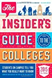 img - for The Insider's Guide to the Colleges, 2015: Students on Campus Tell You What You Really Want to Know, 41st Edition (Insider's Guide to the Colleges: Students on Campus) book / textbook / text book