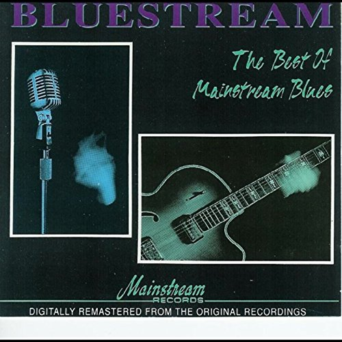 Bluestream: The Best Of Mainst...