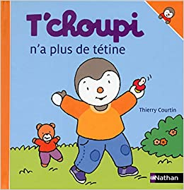 T Choupi N A Plus De Tétine Amazon Fr Thierry Courtin Livres