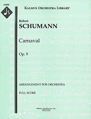 Carnaval, Op.9 (Arrangement for orchestra): Full Score [A9050] by E.F.Kalmus