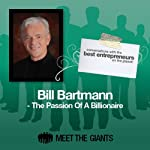 Bill Bartmann - The Passion of a Billionaire: Conversations with the Best Entrepreneurs on the Planet | Bill Bartmann