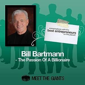 Bill Bartmann - The Passion of a Billionaire Speech