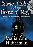 Chase Tinker and the House of Magic, Malia Ann Haberman, 1937530256