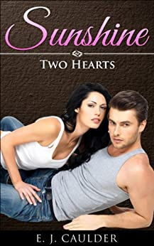 Sunshine: Two Hearts (The Sunshine Affair Book 2) by [Caulder, E.J.]