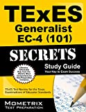 img - for TExES (101) Generalist EC-4 Exam Secrets Study Guide: TExES Test Review for the Texas Examinations of Educator Standards book / textbook / text book
