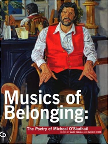 Musics of Belonging: The Poetry of Micheal O'Siadhail (Carysfort Press Ltd)
