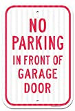 No Parking in Front of Garage Door Sign, Federal 12'x18' 3M Prismatic Engineer Grade Reflective Aluminum, for Indoor or Outdoor Use - by SIGO SIGNS