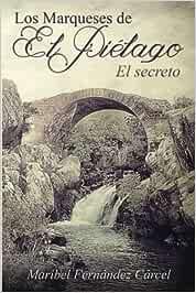 Los Marqueses de El Pielago: El secreto: Volume 1: Amazon