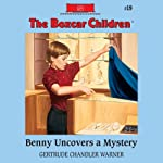 Benny Uncovers a Mystery: The Boxcar Children Mysteries, Book 19   Gertrude Chandler Warner