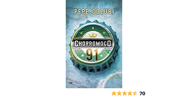 Chorromoco 91 (MR Narrativa): Amazon.es: Colubi, Pepe: Libros