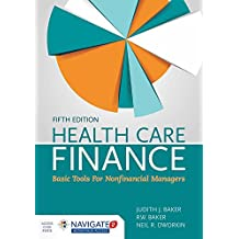 Health Care Finance5/05/2017 Basic Tools for Nonfinancial Managers,Fifth Edition Includes Navigate 2 Advantage Access: Includes Navigate 2 Advantage Access