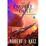 The Empire of Dust: Chronicles of the Second Empire (The Chronicles of the Second Interstellar Empire of Mankind Book 3)