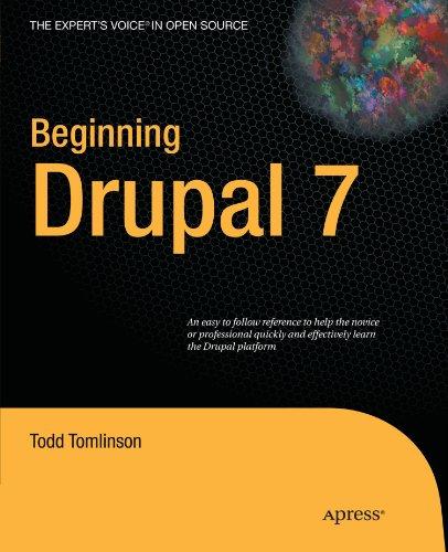 Beginning Drupal 7 by Todd Tomlinson, Publisher : Apress