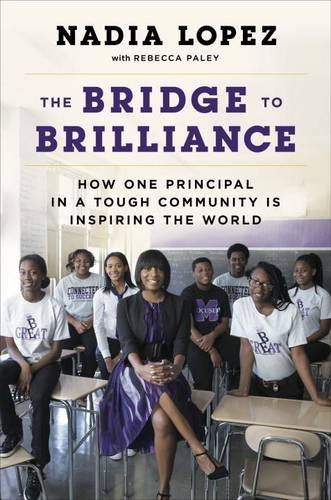 The Bridge to Brilliance: How One Principal in a Tough Community Is Inspiring the World cover