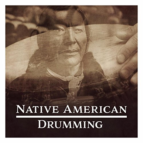 Native American Drumming (Shamanic Journey for Spiritual Healing, Tribal Drums and Flutes for Deep Trance & Ritual Sacred Dance) (Sacred Drumming)