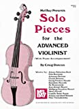 Mel Bay Presents Solo Pieces for the Advanced Violinist, Craig Duncan, 1562228439