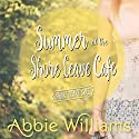 Summer at the Shore Leave Café Audiobook by Abbie Williams Narrated by Natasha Soudek