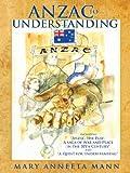 Anzac to Understanding, Mary Anneeta Mann, 1434327183
