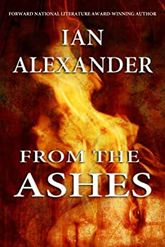 From The Ashes by [Alexander, Ian, Graham, Joshua]