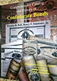 img - for Comprehensive Catalog and History of Confederate Bonds book / textbook / text book