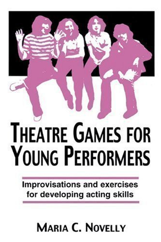 Theatre Games for Young Performers (Contemporary Drama) by Novelly, Maria C. published by Meriwether Publishing,U.S. (1991)