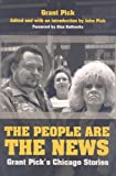 img - for The People Are the News: Grant Pick s Chicago Stories book / textbook / text book